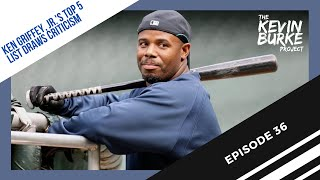 Ep 36: People mad at Griffey's all-Black Top 5