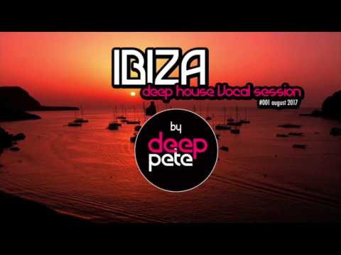 Deep House Session ► Ibiza ◄ August 2017