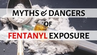Myths of Fentanyl Exposure thumbnail