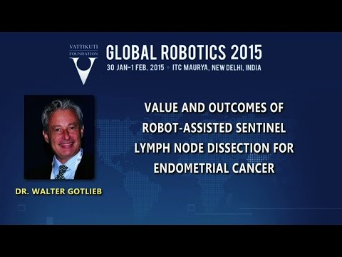 Dr Walter Gotlieb: R.A. Sentinel Lymph Node Dissection for E