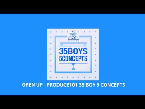 [Audio] OPEN UP  열어줘 - PRODUCE 101 - 35 Boys 5 Concepts and link downloads mp3