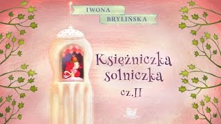 KSIĘŻNICZKA SOLNICZKA CZ. 2 – Bajkowisko.pl – słuchowisko – bajka dla dzieci (audiobook)