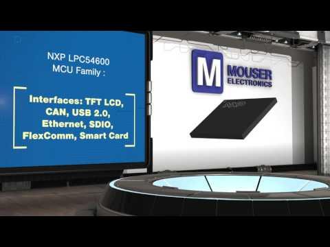 NXP Semiconductors LPC546xx 32-bit Cortex-M4 MCUs - New Product Brief | Mouser Electronics