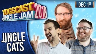 JINGLE CATS! - YOGSCAST JINGLE JAM! - 1st December 2018