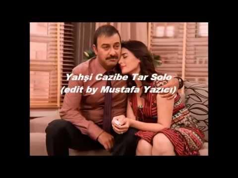 Yahşi Cazibe Tar Solo (edit by Mustafa Yazıcı) (mp3 link)