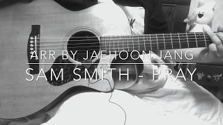 Sam Smith - Pray / Fingerstyle Acoustic Guitar Cover 샘 스미스  by Jaehoon Jang / iRig HD2