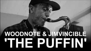 Woodnote & Jimvincible 'The Puffin'