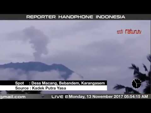 Bali Volcano : Mount Agung – Gunung Agung update real time 13112017