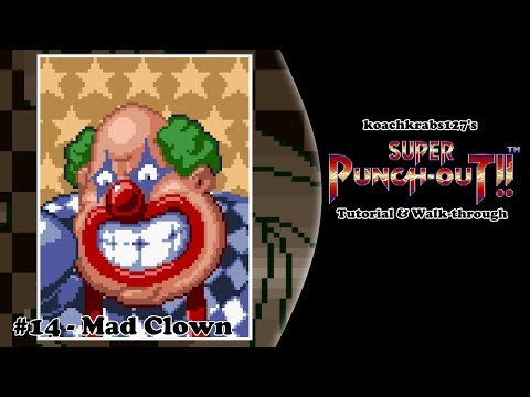 Super Punch-Out!! Tutorial (Part 14 Of 20) - Mad Clown