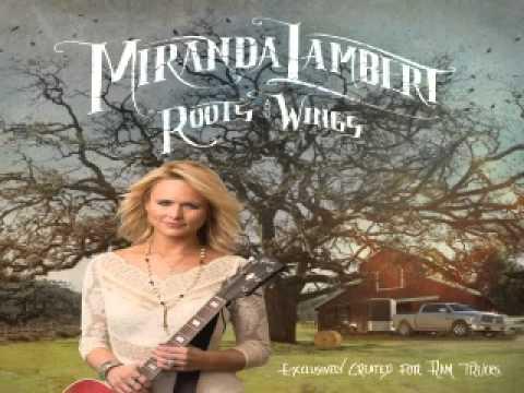 [ DOWNLOAD MP3 ] Miranda Lambert - Roots and Wings [ iTunesRip ]