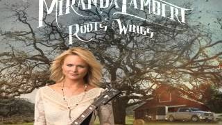 [ DOWNLOAD MP3 ] Miranda Lambert - Roots and Wings [ iTunesRip ]