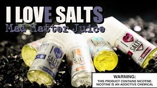 I LOVE SALTS E Liquids By Mad Hatter Juice