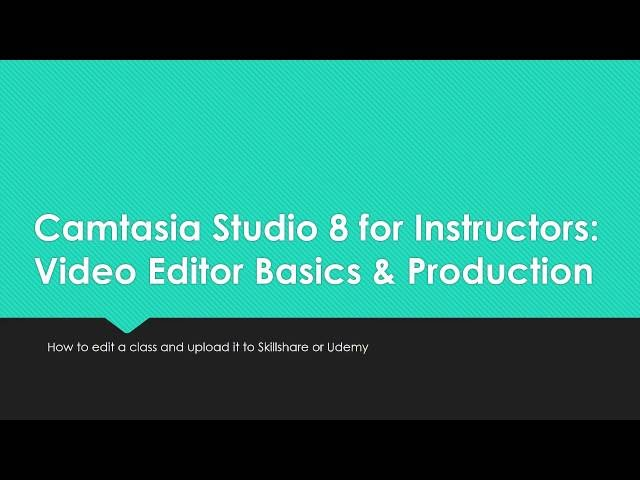 Camtasia Training Class on Video Editing (Camtasia Studio 8 Education Classes)