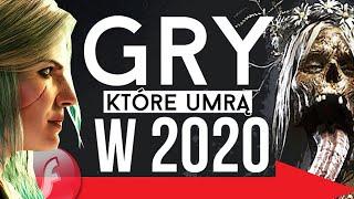 Gry, które umrą w 2020 roku