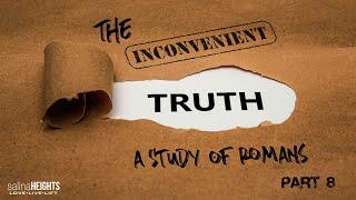 The Inconvenient Truth - Part 08 | 03-07-21 | 9:00am