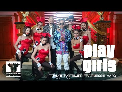 MV Playgirls - Thaitanium Ft. Jessie Vard ( Official MV )