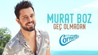 Murat Boz - Geç Olmadan