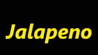 Jalapeno Pronunciation