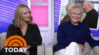 Glenn Close And Daughter Annie Starke Open About Working On The Wife TODAY