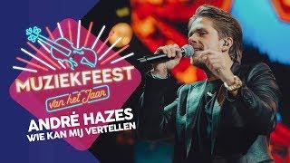 Andre Hazes - Wie kan mij vertellen | Muziekfeest van het Jaar 2017