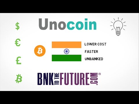 @UnoCoin - Enabling Payments to and from India - BnkToTheFuture Case Study