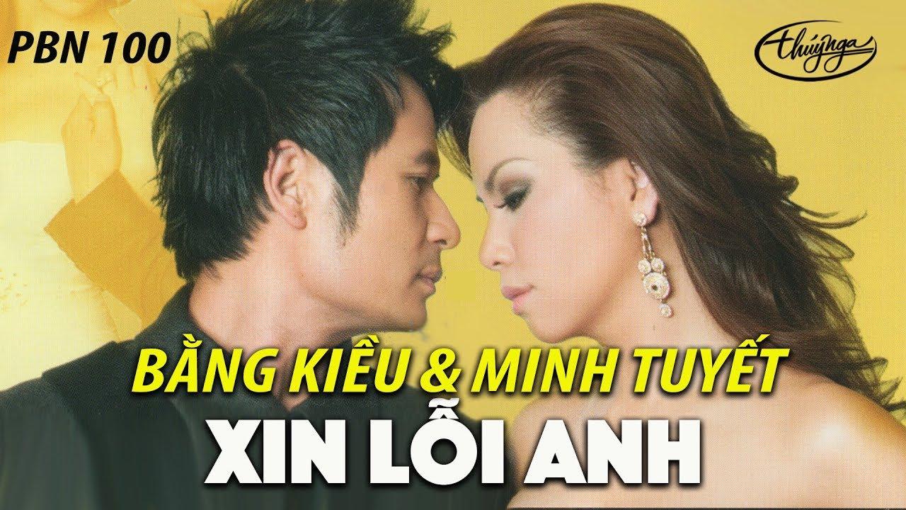 Minh Tuyết & Bằng Kiều – Xin Lỗi Anh (Hoài An) PBN 100