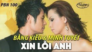 Minh Tuyết & Bằng Kiều - Xin Lỗi Anh (Hoài An) PBN 100