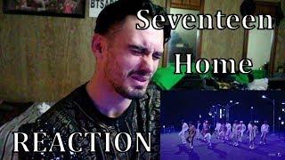 Seventeen - Home REACTION