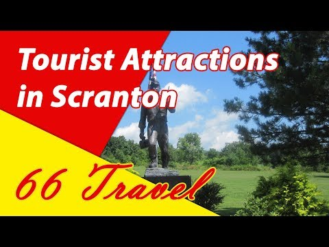 List 8 Tourist Attractions in Scranton, Pennsylvania | Travel to United States