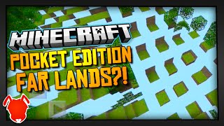 FAR LANDS in MINECRAFT POCKET EDITION?!