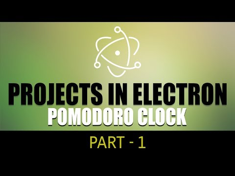 Projects in Electron | Pomodoro Clock | Part 1