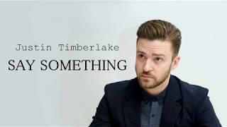Justin TImberlake - Say Something ft. Chris Stapleton (Lyrics)