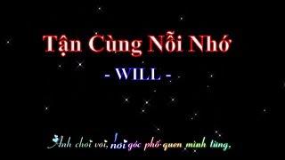 Tận Cùng Nỗi Nhớ [Sub Kara] - Will