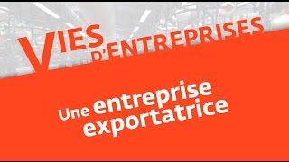 Vies d'entreprises (3) : une entreprise exportatrice