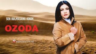Ozoda - Sen Bulmasang Jonim (Official Channel)