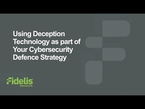 Webinar: Using Deception Technology as part of Your Cybersecurity Defense Strategy