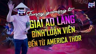 Liên Quân | Phong cách bình luận Giải Ao Làng có 102 của BLV Funny Gaming Tv
