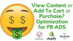 Facebook Ad Optimization 2018 [View Content, Add To Cart, or Purchase?]