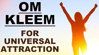 OM KLEEM : MANTRA FOR UNIVERSAL ATTRACTION : VERY POWERFUL !