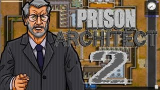 BIGGER AND BETTER | Prison Architect - Part 2