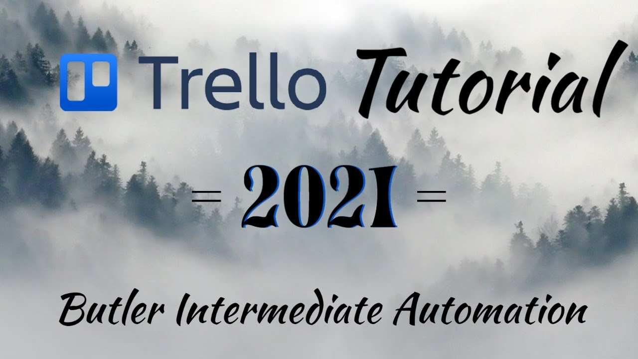 Trello Tutorial - Butler Intermediate Automation (Trello 2021)