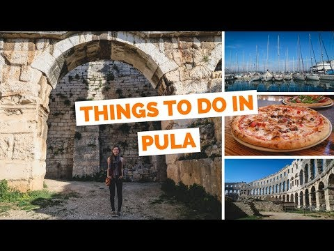 10 Things to do in Pula, Croatia Travel Guide