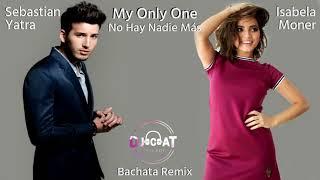 Baixar Sebastian Yatra & Isabela Moner - My Only One No (Hay Nadie Más) (Bachata Remix DJ Cat)