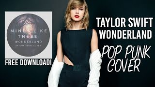 "Taylor Swift - Wonderland (Punk Goes Pop Style Cover) ""Pop Punk"""