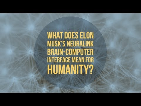 What Does Elon Musk's Neuralink Brain-Computer Interface Mean For Humanity?