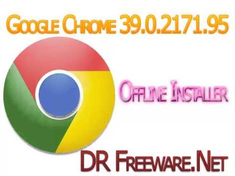 Google Chrome 39 0 2171 95 Offline Installer (10 Dec 2014)