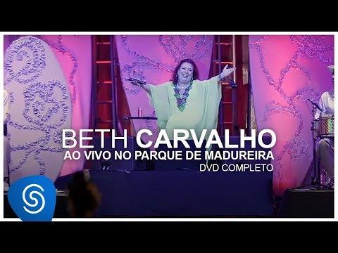 Beth Carvalho - Ao Vivo no Parque de Madureira (DVD Completo)