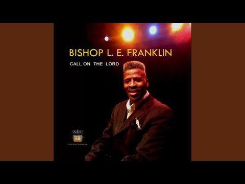 Bishop L E Franklin Everybody Come ON