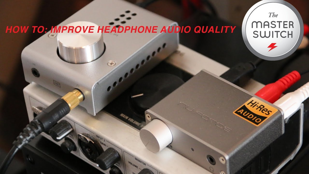 4 Tricks To Improve Your Headphone Sound | The Master Switch