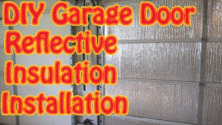 Diy How To Insulate A Garage Door With Reflectix Radiant Barrier Winterize Reduce Heat Loss